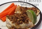Nut Crusted White Fish #Recipe