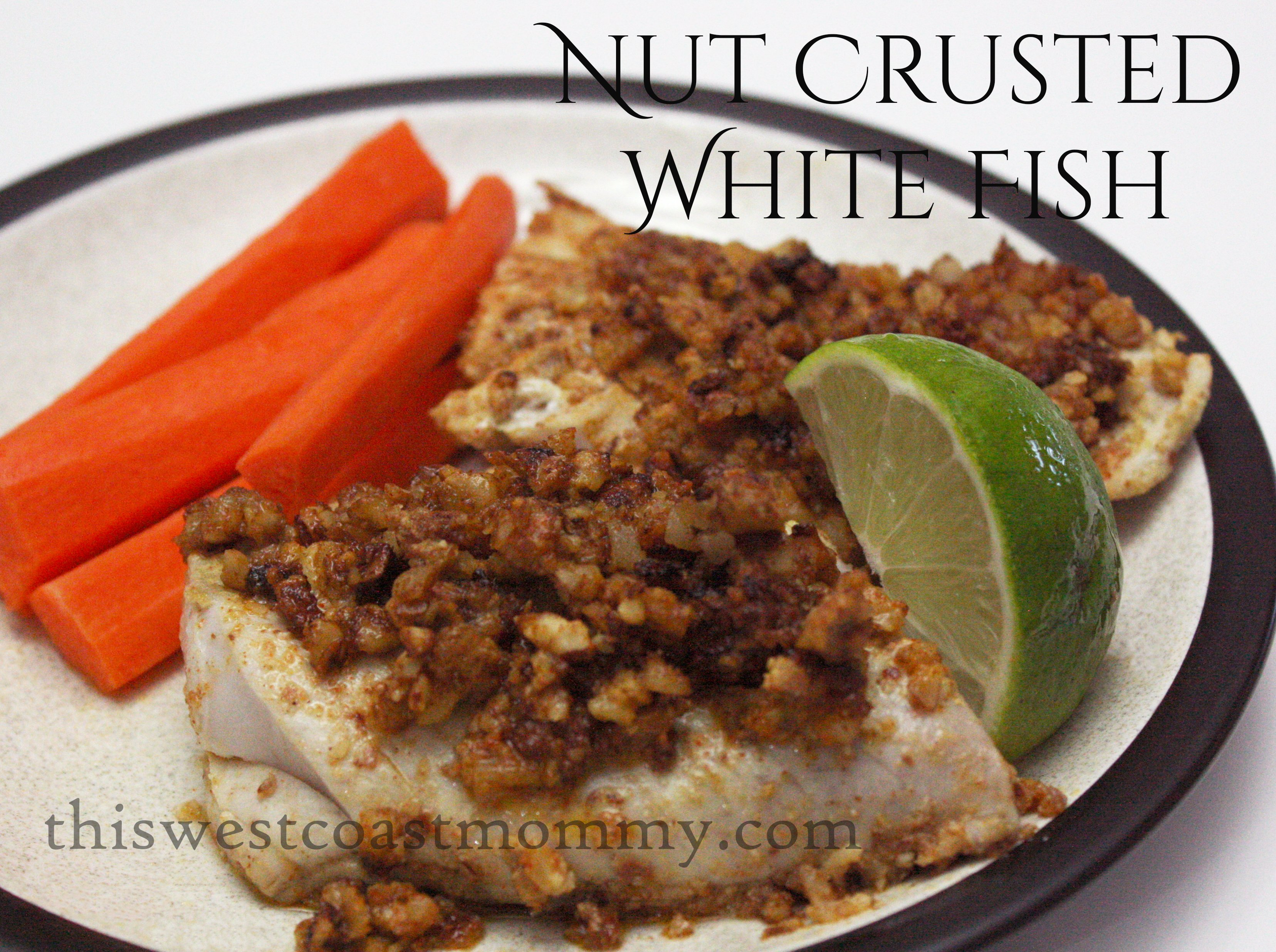 Nut crusted white fish recipe this west coast mommy for Types of white fish to eat