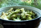 Roasted Broccoli and Cauliflower #Recipe | This West Coast Mommy