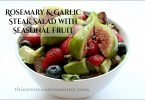 Rosemary & Garlic Steak Salad with Seasonal Fruit and Balsamic Rosemary Vinaigrette #Recipe