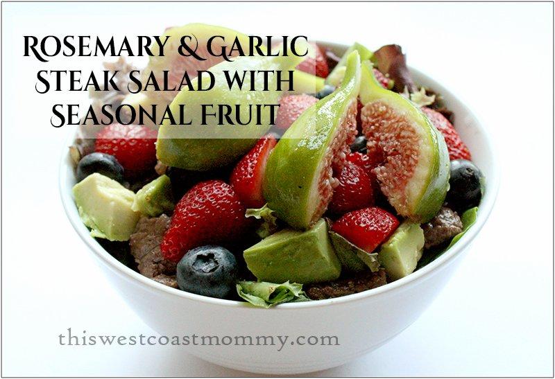 Eat local! Try this Rosemary & Garlic Steak Salad with Seasonal Fruit Recipe