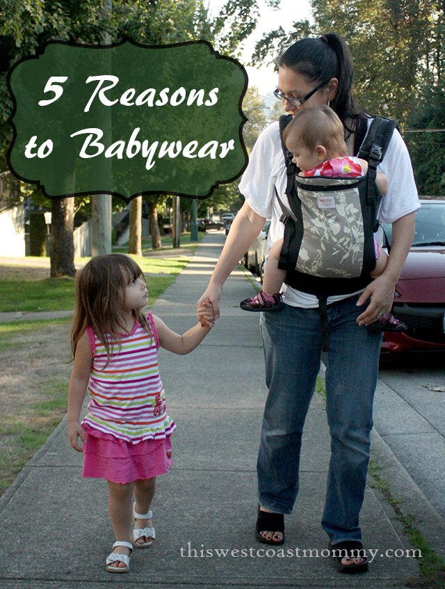 5 Reasons to Babywear | This West Coast Mommy