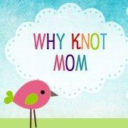 Whyknotmom
