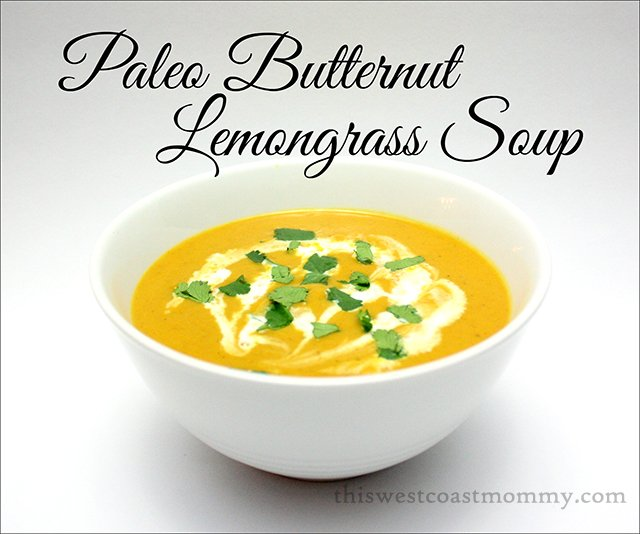 #Paleo Butternut Lemongrass Soup #Recipe - This West Coast Mommy
