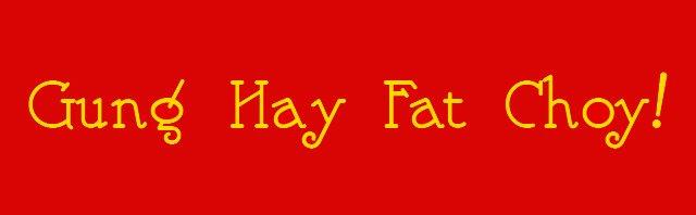 Gung Hay Fat Choy! Happy Chinese New Year!
