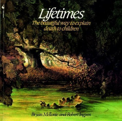 Books to help your child deal with the death of a grandparent: Lifetimes: The Beautiful Way to Explain Death to Children by Bryan Mellonie, illustrated by Robert Ingpen (Bantam)