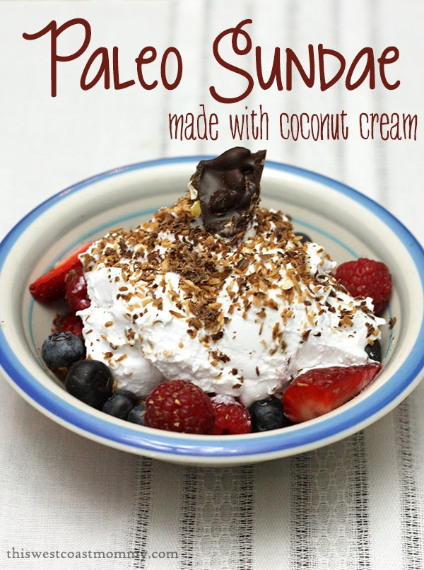 Paleo Sundae made with coconut cream