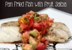 Pan Fried Fish with Fruit Salsa #Recipe