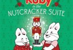 Celebrate the Holidays with Max and Ruby in the Nutcracker Suite