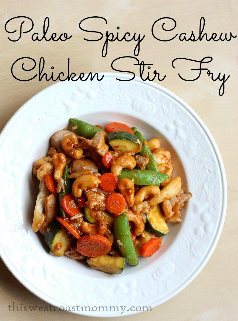 Paleo Spicy Cashew Chicken Stir Fry Recipe This West Coast Mommy