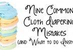 9 Common Cloth Diapering Mistakes and What to Do Instead