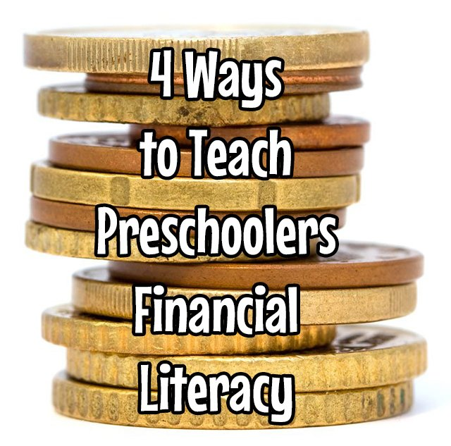 4 Ways to Teach Preschoolers Financial Literacy