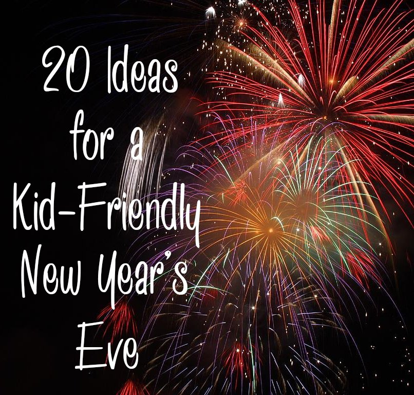 20 ideas for celebrating a kid-friendly New Year's Eve at home!