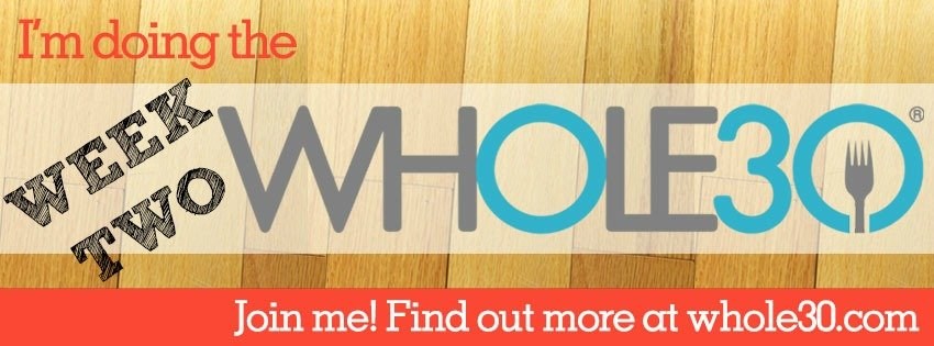 Whole30 Week Two