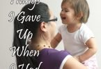6 Things I Gave Up When I Had Kids