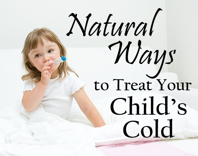 Natural Ways to Treat Your Child's Cold