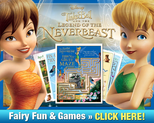 Get your FREE fairy fun and games inspired by Tinker Bell and the Legend of the Neverbeast activities