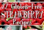 27 Gluten-Free Strawberry Recipes