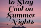 7 Ways to Stay Cool on Summer Nights