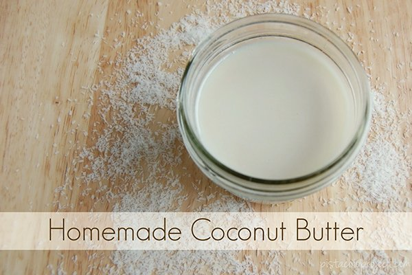 Homemade Coconut Butter - The Pistachio Project