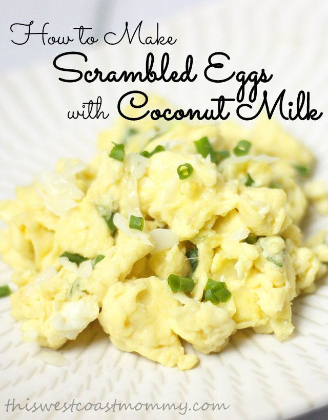 How to make delicious, fluffy scrambled eggs with coconut milk!