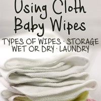 All About Using Cloth Baby Wipes - types of wipes, storage, wet or dry, laundry