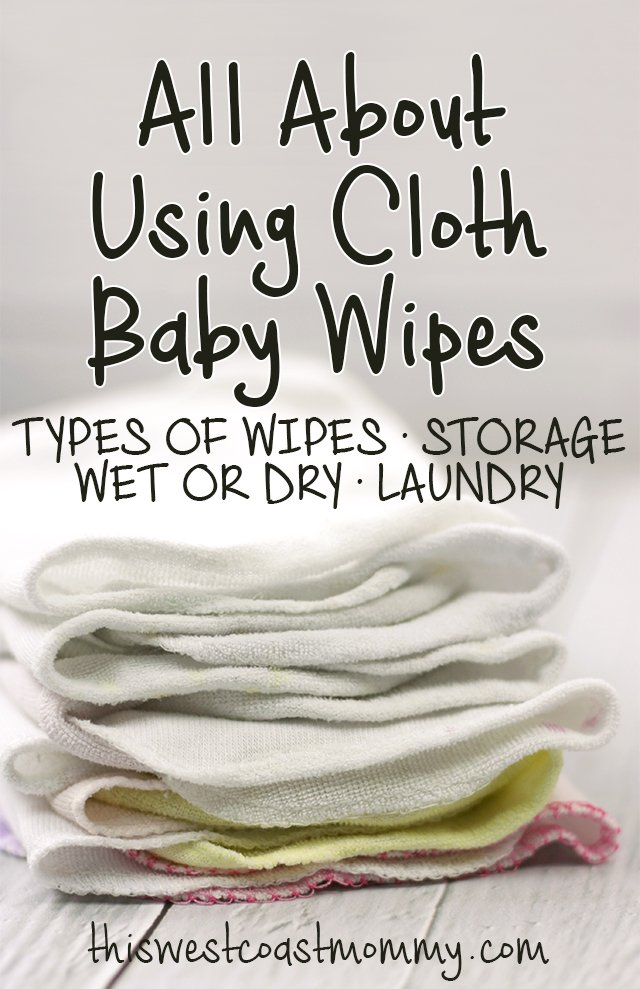 All About Using Cloth Baby Wipes | This West Coast Mommy