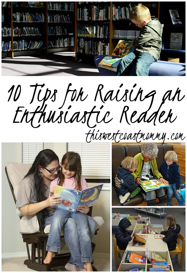 10 Tips for Raising an Enthusiastic Reader