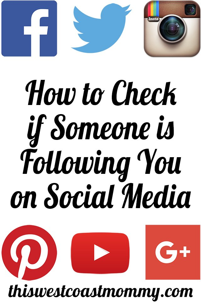 How to Check if Someone is Following You on Social Media - This West Coast Mommy