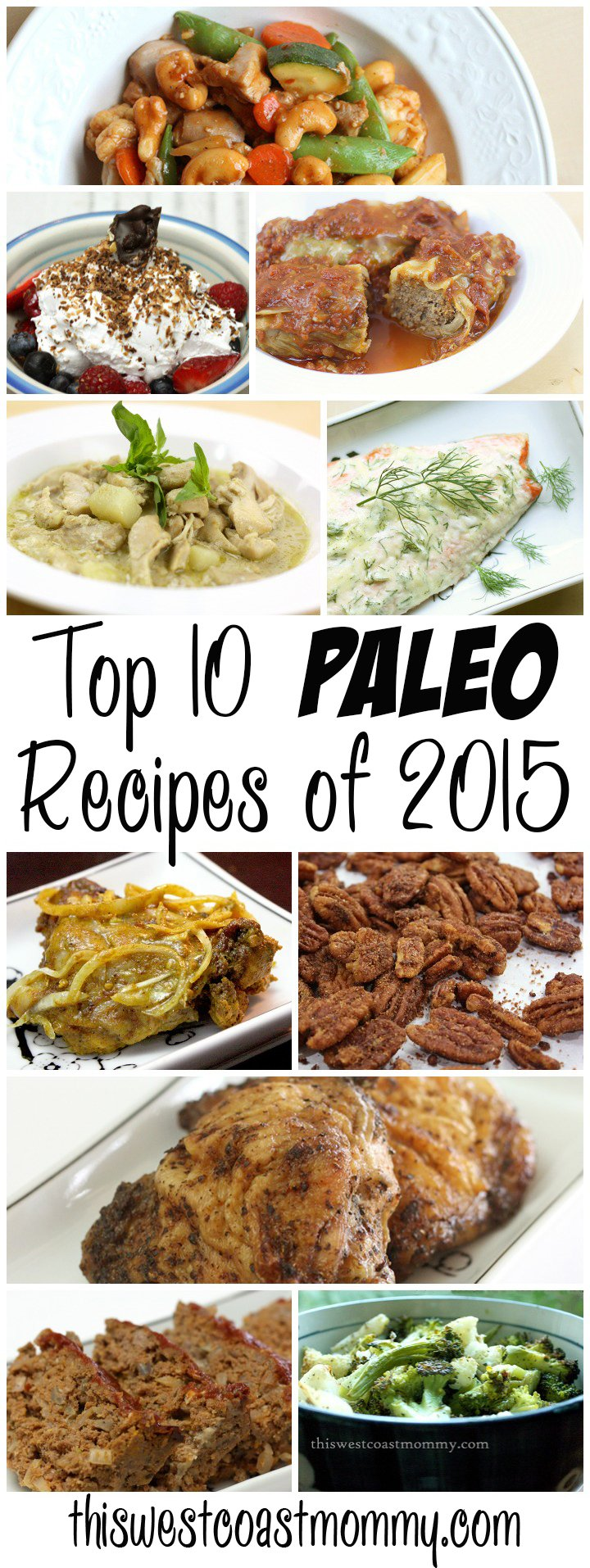Top 10 Paleo Recipes of 2015 from This West Coast Mommy. Gluten-free, dairy-free, and Whole30!