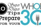 10 Super Duper Tips to Prepare for Your Whole30