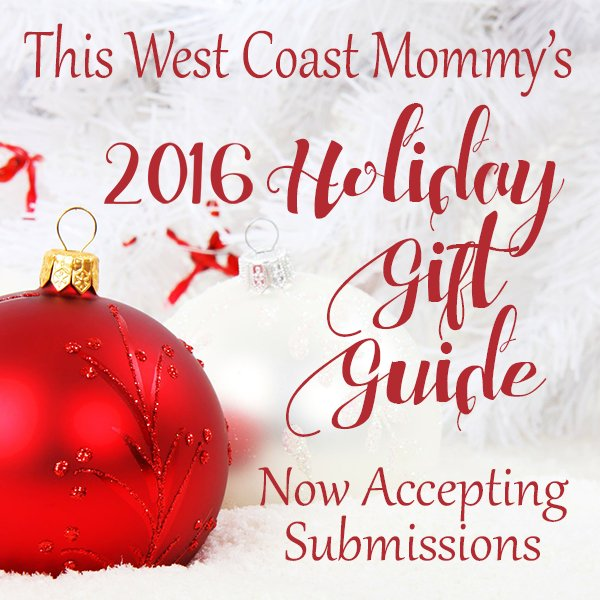Now Accepting Submissions for This West Coast Mommy's Holiday Gift Guide