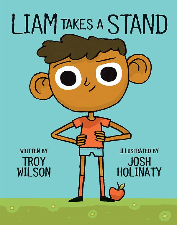 """Liam Takes a Stand"" by Troy Wilson"