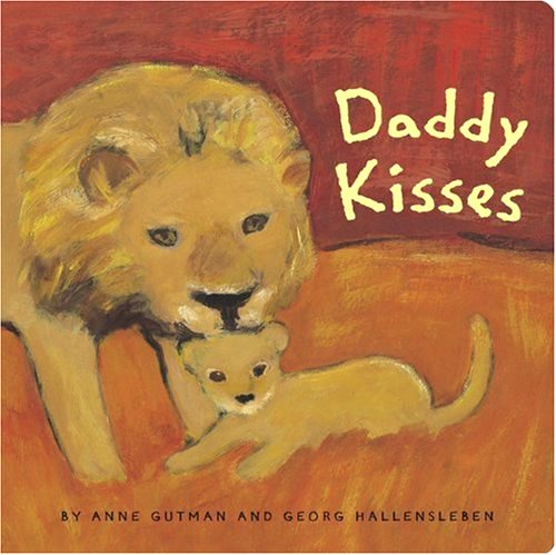 Daddy Kisses by Anne Gutman & Georg Hallensleben