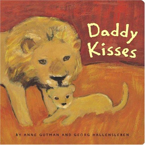 Daddy Kisses by Anne Gutman & Georg Hallensleben