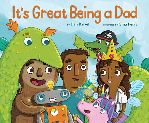 It's Great Being a Dad by Dan Bar-el & Gina Perry