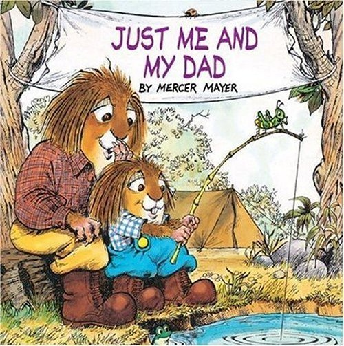 Just Me and My Dad by Mercer Mayer