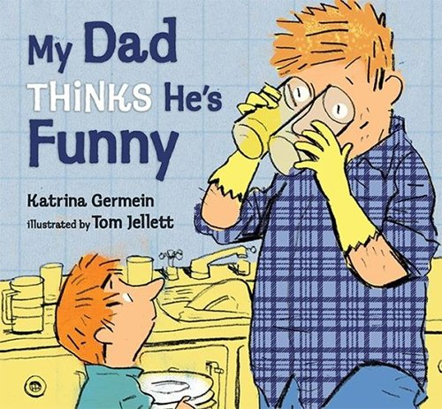 My Dad Thinks He's Funny by Katrina Germein & Tom Jellett