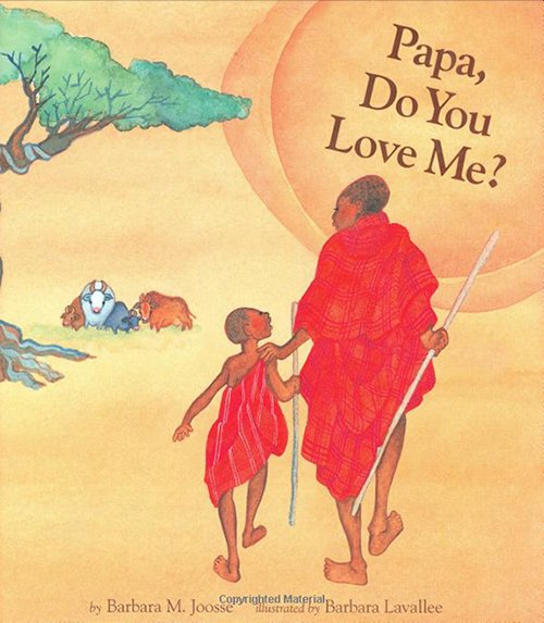Papa, Do You Love Me? by Barbara Joosse & Barbara Lavallee