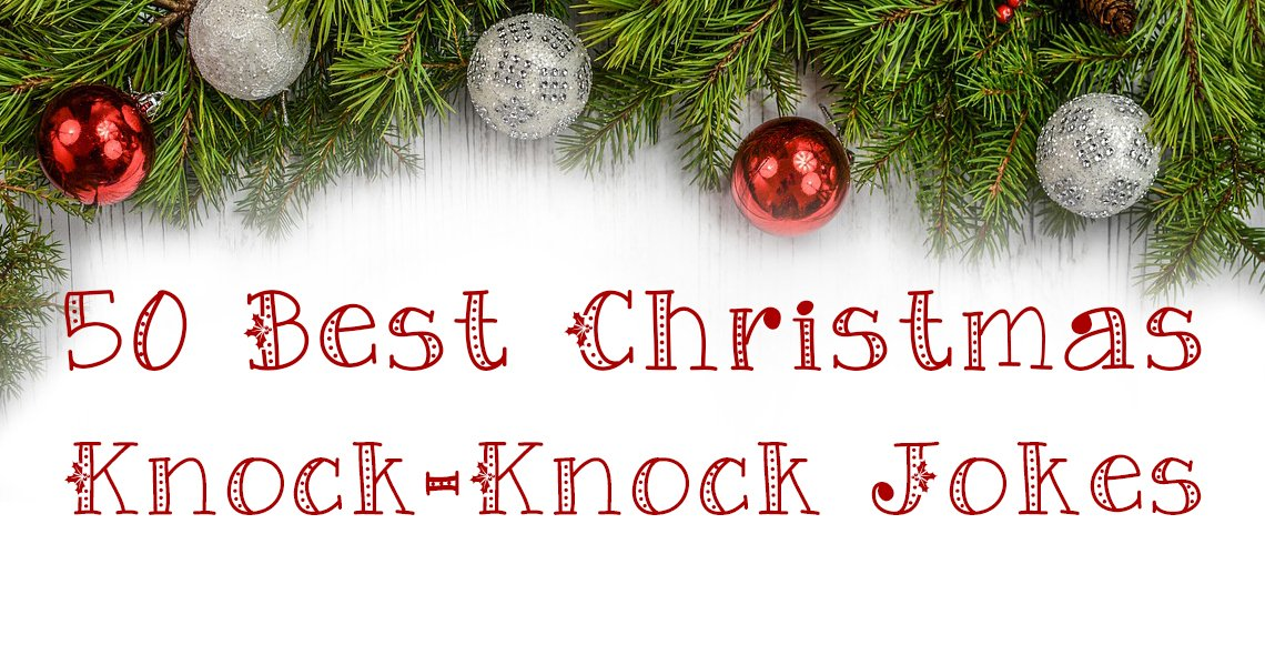 50 Best Christmas Knock-Knock Jokes | This West Coast Mommy