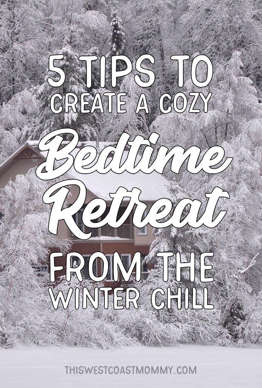 4702e4e995 5 Tips to Create A Cozy Winter Bedtime Retreat