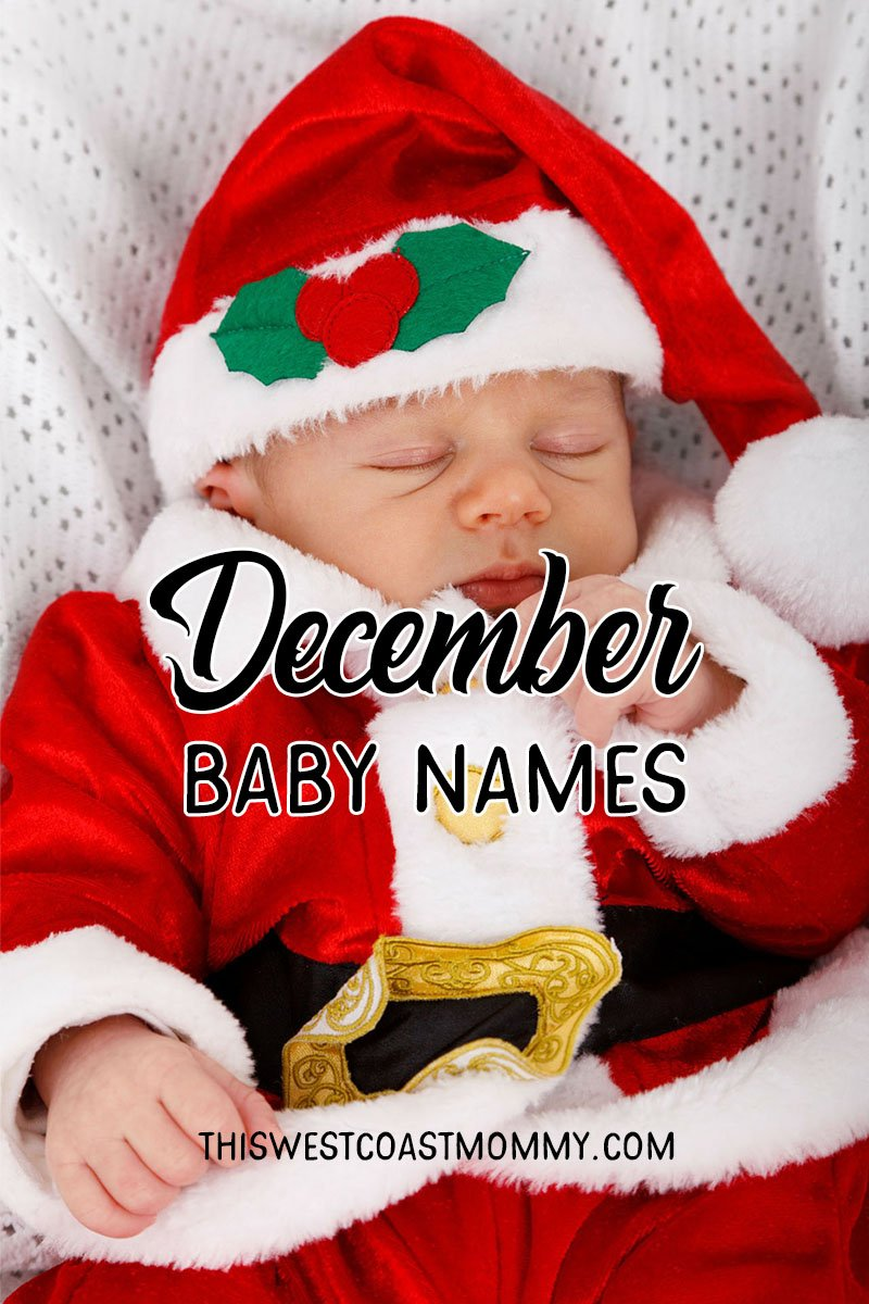 December Baby Names This West Coast Mommy
